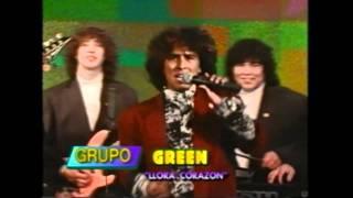 Grupo Green - Llora Corazón