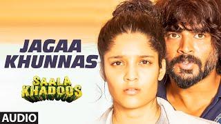 JAGAA KHUNNAS  Full Song (AUDIO) | SAALA KHADOOS | R. Madhavan, Ritika Singh | T-Series