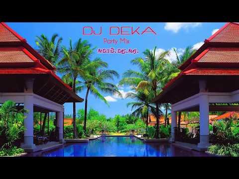 ★ DJ DEKA ★ Party Mix ★ 2018.05.25.