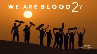 WE ARE BLOOD 2?