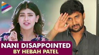 Nani Disappointed by Hebah Patel | Nanna Nenu Naa Boyfriends Latest Telugu Movie | Tejaswi Madivada