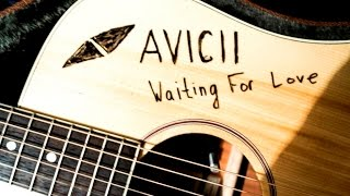Avicii - Waiting For Love - Acoustic Fingerstyle Cover HD (Tabs)