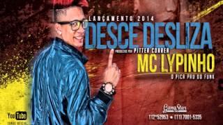 MC LYPINHO ARLEY - DESCE DESLIZA by PITTER CORREA (OFICIAL)