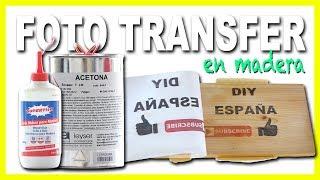 Como transferir fotos a madera | COLA VS ACETONA