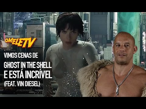 Vimos cenas de Ghost in the Shell e está incrível (feat. Vin Diesel) | OmeleTV