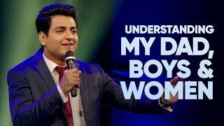 Understanding My Dad, Boys & Women - Kenny Sebastian | Stand Up Comedy