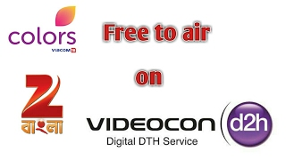 Colours & Zee bangla free to air on Videocon D2H