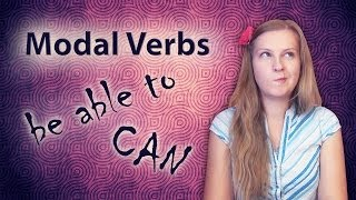 №26 English Grammar 17: Modal verbs - can, could, be able to