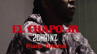 🔥2 Chainz🔥 - El Chapo Jr (piano tutorial)