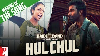 Making Of The Song - Hulchul | Qaidi Band | Aadar Jain | Anya Singh