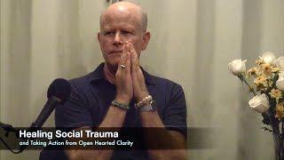 Jon Bernie -- Healing Social Trauma & Taking Action from Open Hearted Clarity | nonduality