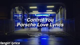 Control You || Porsche Love Lyrics