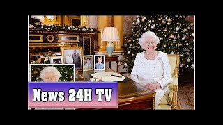 The queen praises cites hit by terror attacks in christmas message | News 24H TV