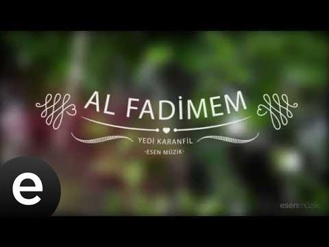 Al Fadimem Yedi Karanfil Seven Cloves Official Audio Esen Müzik esenmüzik