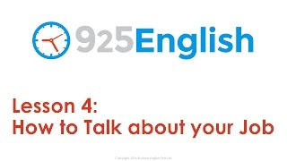 Learn English with 925 English Lesson 4: Talking about your Job in English | English Conversation