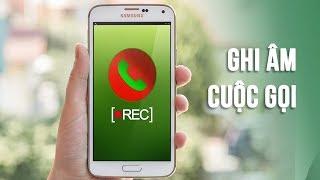 Tự động ghi âm cuộc gọi điện thoại Android