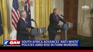 South Africa Advances 'Anti-White' Policies Amid Rise in Farm Murders