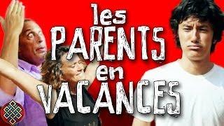 PARTIR EN VACANCES AVEC SES PARENTS - Les clichés de Jigmé