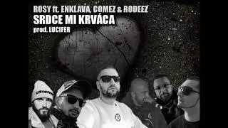 ROSY ft. ENKLAVA, COMEZ & RODEEZ - SRDCE MI KRVÁCA prod. LuciferBeats