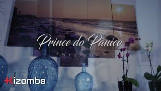 Prince do Pânico - Entre Nós | Official Video