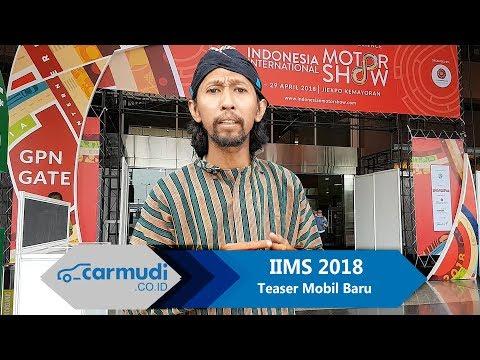 IIMS 2018: Teaser, Ada Mobil Apa Aja Sih? | Carmudi Indonesia