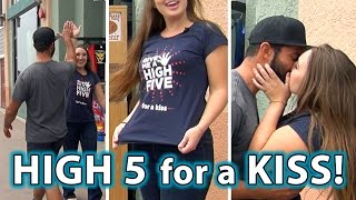 High Five ...for a KISS Prank!! How to get KISSED!:)