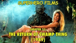 Superhero Films - The Return of Swamp Thing (1989)