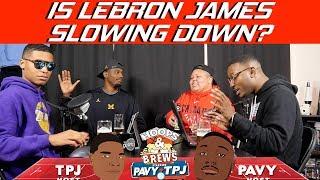 Is Lebron James Slowing Down? | Hoops N Brews