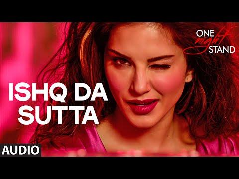 ISHQ DA SUTTA Full Song | ONE NIGHT STAND | Sunny Leone, Tanuj Virwani | Meet Bros, Jasmine Sandla