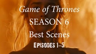 Game of Thrones Season 6 Best Scenes Part 1