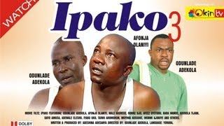 IPAKO 3 Yoruba Nollywood Comedy Starring Odunlade Adekola Afonja Olaniyi
