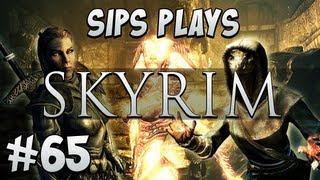 Sips Plays Skyrim - Part 65 - Location, Location, Location