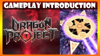 The Journey Begins - Gameplay Introduction (Dragon Project)