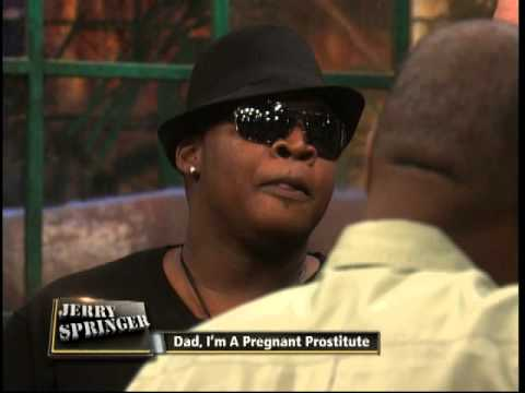 Dad, I'm A Pregnant Prostitute (The Jerry Springer Show)