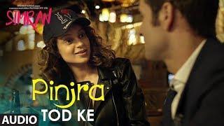 Simran: Pinjra Tod Ke Full Song | Kangana Ranaut | Sunidhi Chauhan | Sachin - Jigar