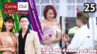 COME OUT–BƯỚC RA ÁNH SÁNG #25 FULL | Cặp đôi bách hợp gây sốt với màn cầu hôn và hành trình...tìm mẹ
