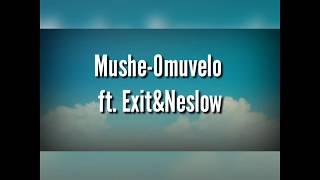 Mushe_Omuvelo ft. Exit and Neslow (Lyrics)