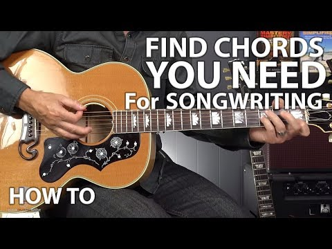 How To Find The Chords You Need For Songwriting