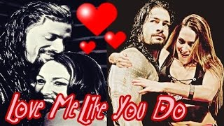 Nikki Bella /Roman Reigns Love Me Like You Do