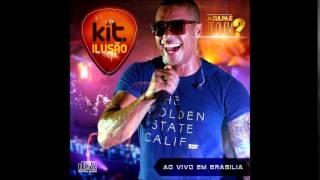 Kit Ilusão 2015 - Tá Ligado Que Sou Rico (AO VIVO EM BRASÍLIA) MÚSICA NOVA
