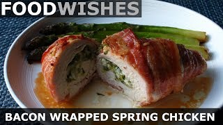 Bacon Wrapped Spring Chicken - Food Wishes