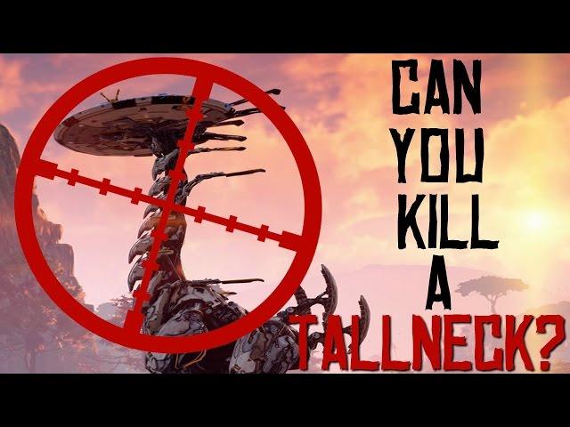 Can you kill a Tallneck in Horizon Zero Dawn?
