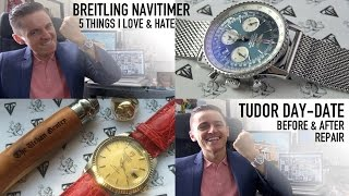 Top 5 Things I Love & Hate About My Breitling Navitimer + Tudor Day-Date Before & After Watch Repair
