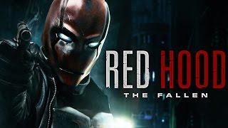 Red Hood: The Fallen - DC Comic Batman Fan Film