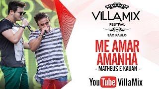 Me Amar Amanhã - Matheus e Kauan - Villa São Paulo 2016 ( Ao Vivo )