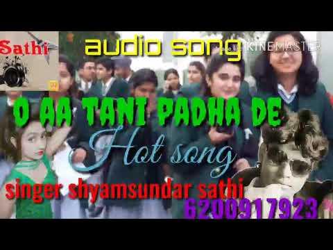 O aa tani padh de hot song Singer shyamsundar sathi