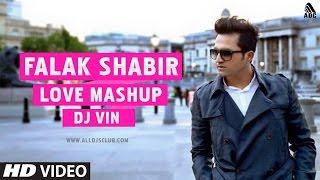Falak Shabir (Love MashUp) DJ Vin   Promo