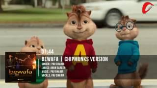 Bewafa Full Song | Pav Dharia | Chipmunks Version
