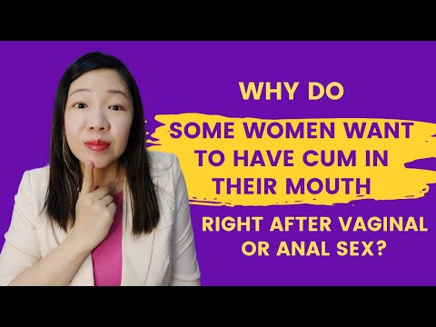 Xxx Mp4 Why Do Some Women Want To Have Cum In Their Mouth Right After Vaginal Or Anal Sex 3gp Sex