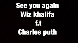 See You Again wiz khalifa f.t Charles Puth lyrics